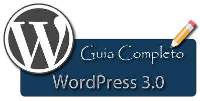 Guia WordPress 3 Parte 1 – Introdução
